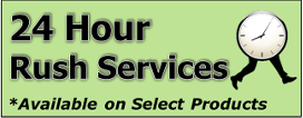 24 Hour Rush Service available on select products.